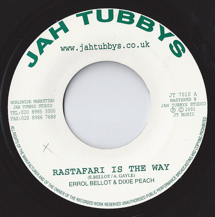Errol Bellot & Dixie Peach - Rastafari Is The Way (Jah Tubbys) (CRUCIAL CUTS)