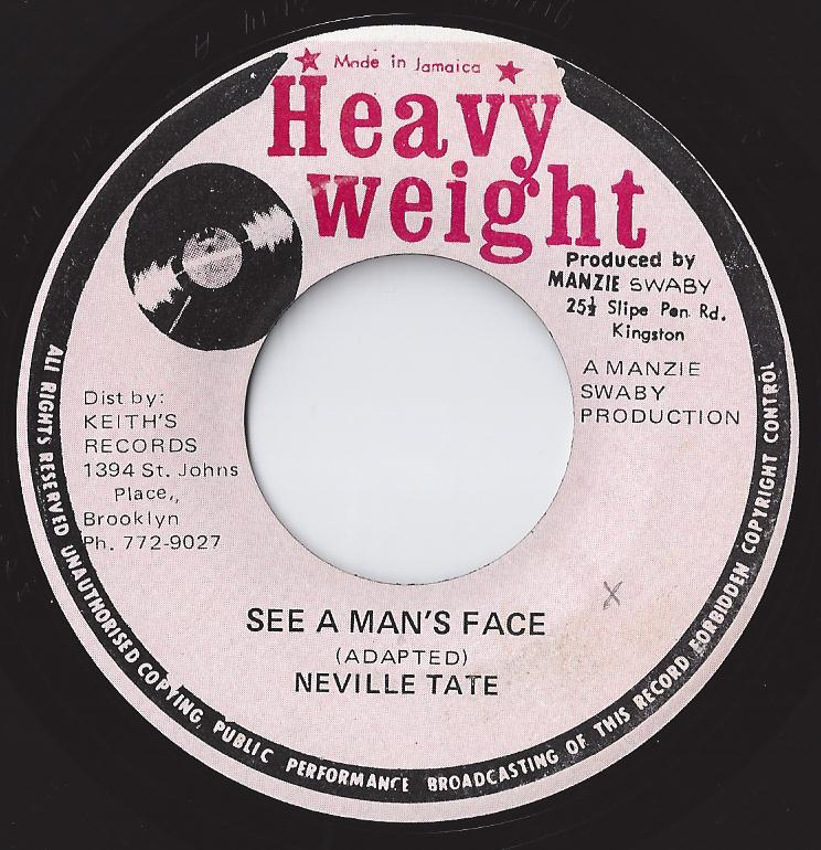 Neville Tate - See A Man's Face (Heavyweight Ja Man) (CRUCIAL CUTS)